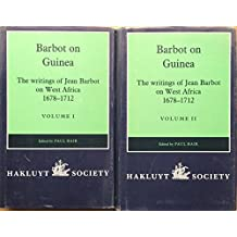 Barbot on Guinea: The Writings of Jean Barbot on West Africa 1678-1712 [2 vols]
