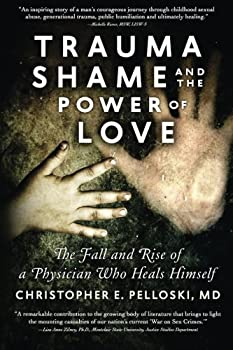 Trauma, Shame, and the Power of Love