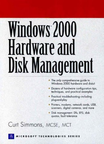 Windows 2000 Hardware and Disk Management (Prentice Hall Series on Microsoft Technologies) by Simmons Curt (2000-05-17) Paperback ebook