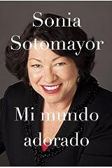 By Sonia Sotomayor - Mi mundo adorado (Vintage Espanol) (Spanish Edition) Hardcover