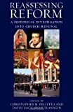 Reassessing Reform : A Historical Investigation into Church Renewal, Bellitto, Christopher M. and Flanagin, David Zachariah, 081321999X