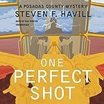 One Perfect Shot: A Posadas County Mystery | Steven F. Havill