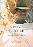 img - for A Boy's Short Life: The Story of Warren Braedon/Louis Johnson book / textbook / text book