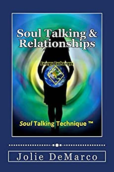 Soul Talking  and Relationships: Energy Exchanges by [DeMarco, Jolie]