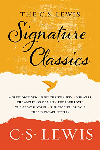 The C. S. Lewis Signature Classics: An Anthology of 8 C. S. Lewis Titles: Mere Christianity, The Screwtape Letters, Miracles, The Great Divorce, The ... The Abolition of Man, and The Four Loves by HarperOne