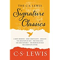 The C. S. Lewis Signature Classics: Mere Christianity, The Screwtape Letters, Miracles, The Great Divorce, The Problem of Pain, A Grief Observed, The Abolition of Man, The Four Loves