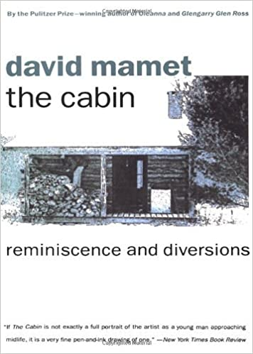 The Cabin: Reminiscence and Diversions by David Mamet (1993-11-30)