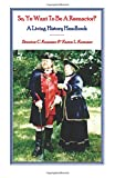 img - for So, Ye Want to be a Reenactor? A Living History Handbook book / textbook / text book