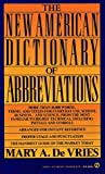 The New American Dictionary of Abbreviations, Mary A. DeVries, 0451168976