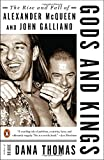 img - for Gods and Kings: The Rise and Fall of Alexander McQueen and John Galliano book / textbook / text book