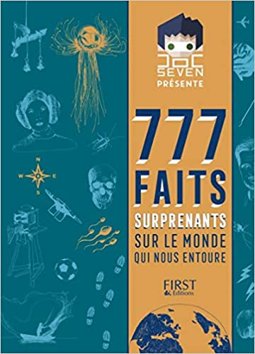 Amazon Fr Doc Seven Presente 777 Faits Surprenants Sur Le