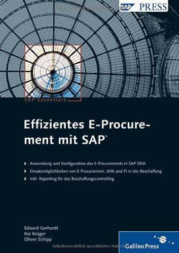 Effizientes E-Procurement mit SAP (SAP PRESS) Gebundenes Buch – 28. Mai 2008 Eduard Gerhardt Kai Krüger Oliver Schipp 3898429903