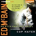 Cop Hater: 87th Precinct Series, Book 1 Audiobook by Ed McBain Narrated by Dick Hill