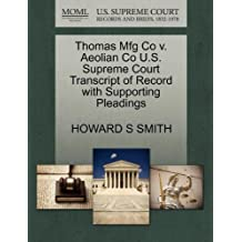 Thomas Mfg Co V. Aeolian Co U.S. Supreme Court Transcript of Record with Supporting Pleadings