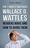 The 7 Biggest Mistakes Wallace D. Wattles Readers Make and How to Avoid Them