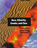 Race, Ethnicity, Gender, and Class : The Sociology of Group Conflict and Change, Healey, Joseph F., 0761985603