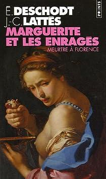 Marguerite et les enragés : Meurtre à Florence par Deschodt