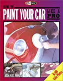How to Paint Your Car Like a Pro, Bishop, Mike, 0760309906