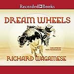 Dream Wheels | Richard Wagamese