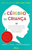 capa de O cérebro da criança: 12 estratégias revolucionárias para nutrir a mente em desenvolvimento do seu filho e ajudar sua família a prosperar