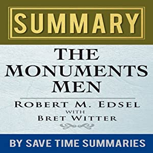 Summary, Review, & Analysis: The Monuments Men by Robert M. Edsel Audiobook