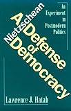 A Nietzschean Defense of Democracy, Lawrence J. Hatab, 0812692969