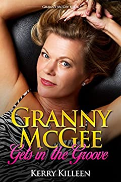 Granny McGee Gets In The Groove: A Gilf Erotic Adventure