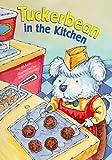 Tuckerbean in the Kitchen, Jill Kalz, 1404824022