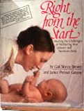 img - for Right from the Start: Meeting the Challenges of Mothering Your Unborn and Newborn Baby book / textbook / text book