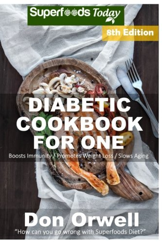 Diabetic recipes diabetic cookbook for one over 260 diabetes type 2 quick easy gluten free forumfinder Images