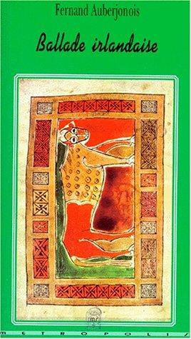 Ballade irlandaise (French Edition) (Leaf Fernand)