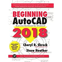 Beginning AutoCAD 2018: Exercise Workbook