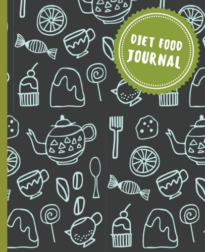 Diet Food Journal : Food and Exercise Journal 7.5x9.25 - Log / Diet Panner With Calories Counter 120 Pages (6o Days Chal