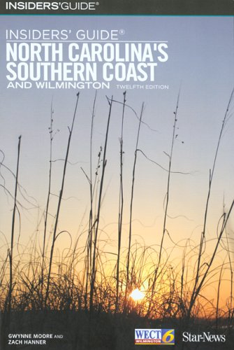 Insiders' Guide to North Carolina's Southern Coast and Wilmington, 12th (Insiders' Guide Series) ebook