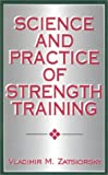 Science and Practice of Strength Training, Vladimir M. Zatsiorsky, 0873224744
