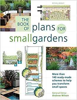 The Book Of Plans For Small Gardens Wilson Andrew Editor