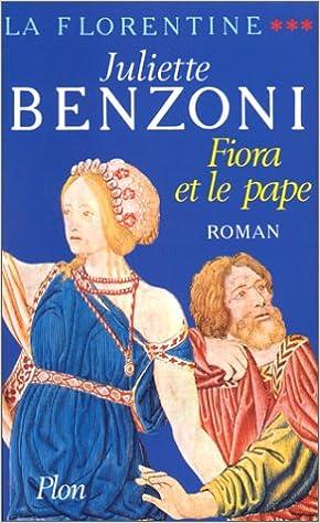Amazon Fr La Florentine Tome 3 Fiora Et Le Pape