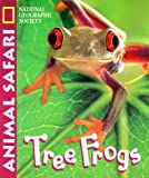 Tree Frogs, Marfe Ferguson Delano and U. S. National Geographic Society Staff, 0792271270