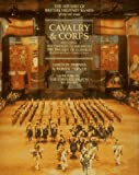 The History of British Military Bands Vol 1: Cavalry and Corps