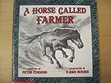 A Horse Called Farmer, Peter Cumming, 0920304346