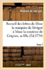 recueil des lettres de mme la marquise de sevigne a mme la comtesse de grignan sa fille tome 7