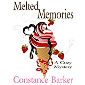 Melted Memories: Caesars Creek Mystery Series Book 6 | Constance Barker