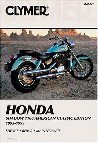 Clymer Honda Shadow 1100 American Classic 1995-1999 (Clymer Motorcycle (American Honda Motorcycles)
