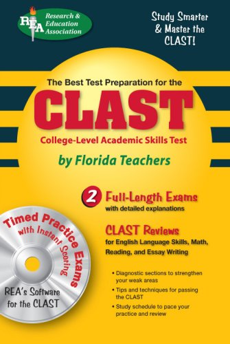 CLAST with CD-ROM (REA) The Best Test Prep for the College-Level Academic Skills