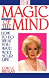 img - for Magic of the Mind: How to Do What You Want with Your Life book / textbook / text book