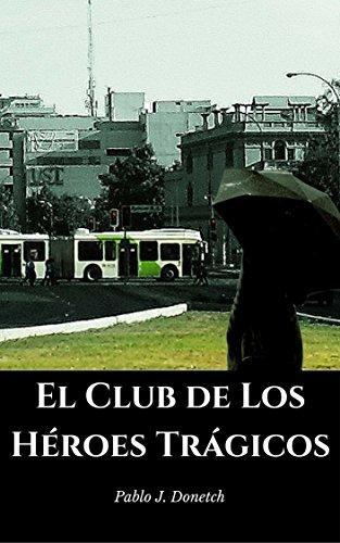 El club de los héroes trágicos de Pablo J. Donetch