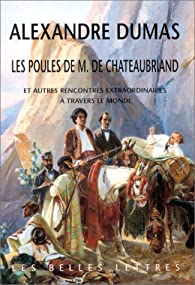 Les poules de M. de Chateaubriand par Alexandre Dumas