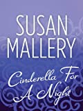Front cover for the book Cinderella for a Night by Susan Mallery
