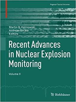 Recent Advances in Nuclear Explosion Monitoring: Volume II: 2 (Pageoph Topical Volumes)
