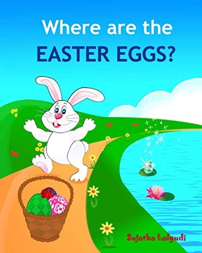 Babys Easter Eggs - Where are the Easter Eggs: Easter bunny book, Baby Easter book, Toddler Easter book, Easter for babies, Easter picture books,Easter counting book (Easter books for children) (Volume 1)